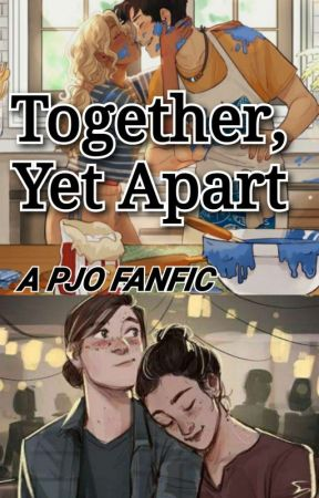 (A Percabeth Fanfic) Together, Yet Apart  by _PJO_WE_