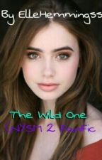 The Wild One (NYSM 2 FanFic) by ElleHemmingss