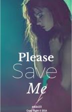 Please Save Me // l.t. by adaia123