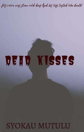 DEAD KISSES by Syokau_
