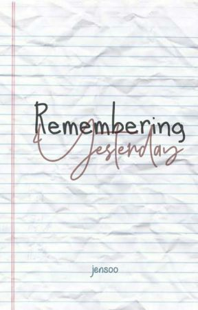 Remembering Yesterday // JENSOO by jensooverts