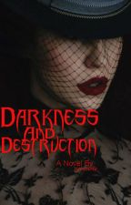Darkness & Destruction by KarmaGi