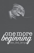 One More Beginning by Ben_And_Jerrys