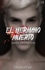 El Secreto Del Hermano Muerto. by HunterLiar