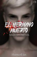 El Secreto Del Hermano Muerto. by HunterLiar