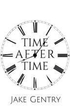 Time After Time by JakeGentry13