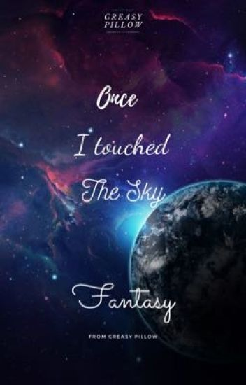 Once I touched The Sky