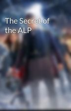 The Secret of the ALP by Browny39