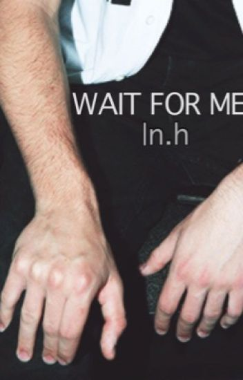 wait for me | n.h