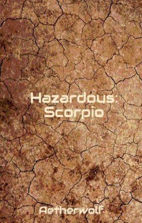 Hazardous: Scorpio (Unedited) by Aetherwoulff