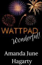 Wattpad Wonderful by AmandaJuneHagarty