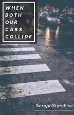 When Both Our Cars Collide (Frerard) by SeraphStarshine