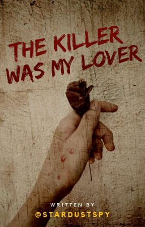 The Killer Was My Lover by stardustspy