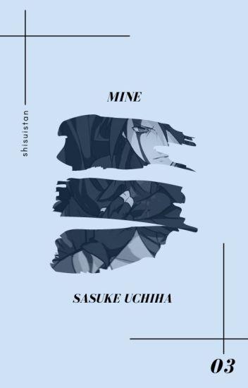 mine » uchiha sasuke