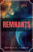 Remnants by KrystoParris