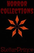 Horror Collections by StellarPrince