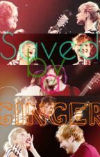 Saved by a Ginger (Ongoing) by gingerhappy