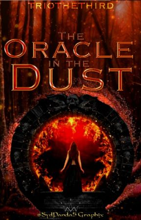 The Oracle In The Dust (Updated Weekly) by triothethird