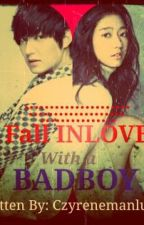 FALL INLOVE WITH A BADBOY by CzyReneStyles