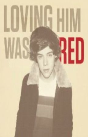 Loving Him Was Red (Harry Styles) by TheRedHead