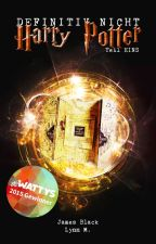 Definitiv nicht Harry Potter! (1) [HP-FF] by Spiegelwelt
