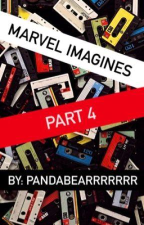 Marvel imagines pt.4 by pandabearrrrrrr