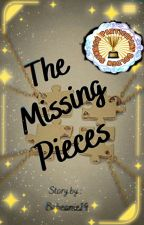 The Missing Pieces✨ by babeanie19