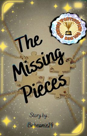 The Missing Pieces✨(On Hold) by babeanie19