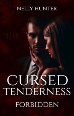 Cursed Tenderness | Forbidden  by Nelly_Hunter