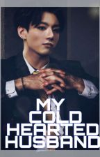 MY COLD HUSBAND (MINI SERIES) by Cherry090604