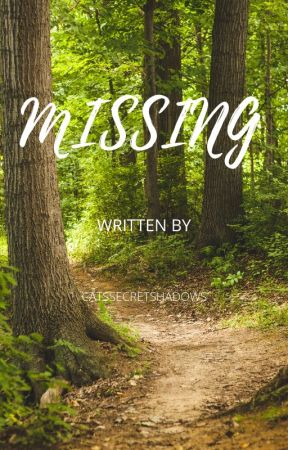 Missing by CatsSecretShadow