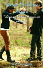 Learn To Love Again by MayaKyla