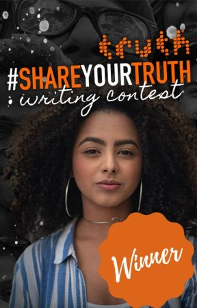 #ShareYourTruth Short Story Challenge - Winner by TeenFiction