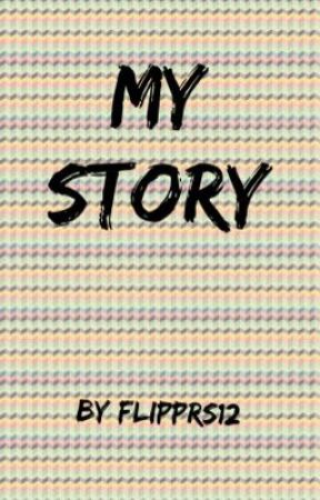 My Story by Flipprs12