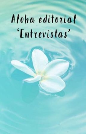 🌺 Entrevistas 🌺 by alohaeditorial