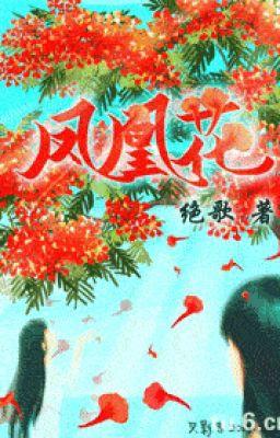 Đọc truyện Phượng Hoàng Hoa (edit)
