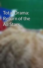 Total Drama: Return of the All Stars by BuffBoy24