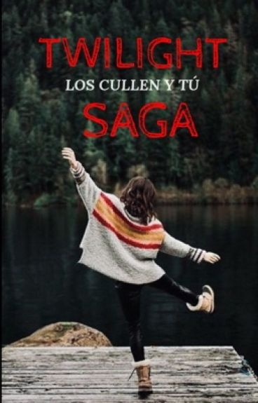 Twilight Saga(Los Cullen y tu)