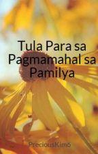 Tula Para sa Pagmamahal sa Pamilya by PreciousKim6