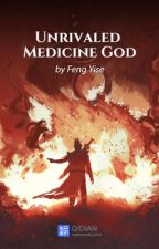 ( 801 - .....) Unrivaled Medicine God by ManilynSobrevilla