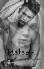 Meteor. by antipopulerkizlar
