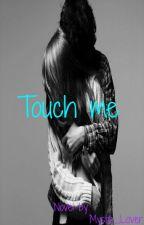 Touch me (A Reid Garwin Fan Fic) by Mystic_lover