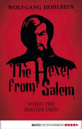 The Hexer from Salem: When the Master Died by wolfganghohlbein
