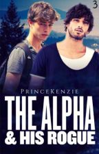 The Alpha & His Rogue by PrinceKenzie