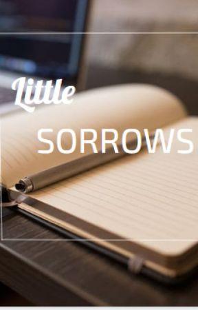 Little Sorrows by -BloodScarletDreams-