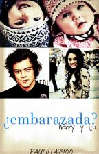 ¿Embarazada? (Harry y tu). by paulilla4900