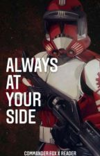 Always At Your Side ( Commander Fox x Reader ) by 501st_Hardcase