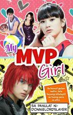 My MVP Girl (Completed) by YourWriterNextDoor