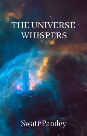 The Universe Whispers by ExoticNovaSwati