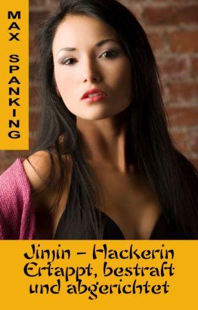 Jinjin - Hackerin: Ertappt, bestraft und abgerichtet (Blick ins Buch) by Books18Plus